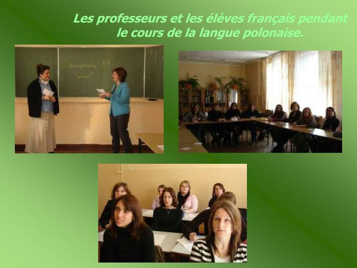 Les professeurs et les élèves français pendant le cours de la langue polonaise.