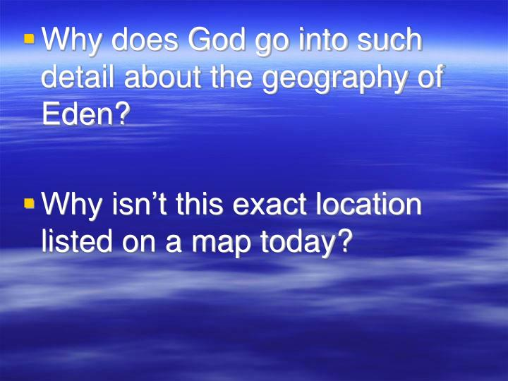Why does God go into such detail about the geography of Eden?