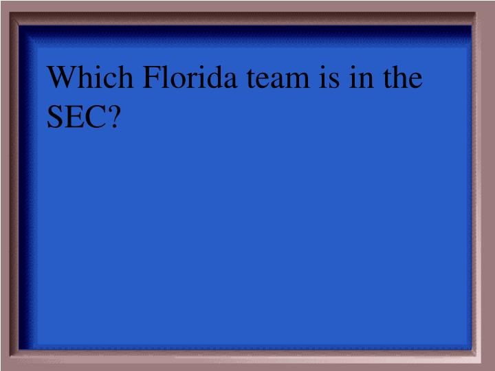 Which Florida team is in the SEC?