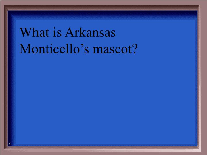 What is Arkansas Monticello's mascot?