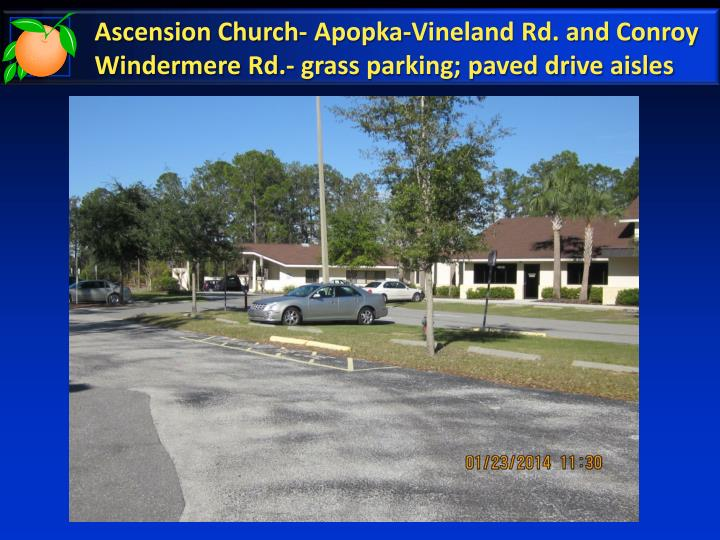 Ascension Church- Apopka-Vineland Rd. and Conroy Windermere Rd.- grass parking; paved drive aisles