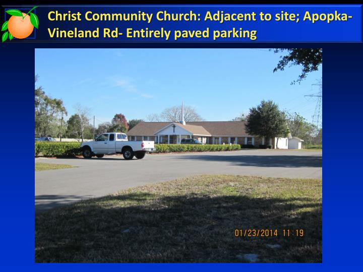 Christ Community Church: Adjacent to site; Apopka-Vineland Rd- Entirely paved parking