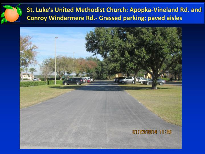 St. Luke's United Methodist Church: Apopka-Vineland Rd. and Conroy Windermere Rd.- Grassed parking; paved aisles