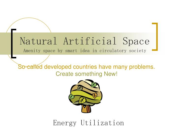 Natural Artificial Space