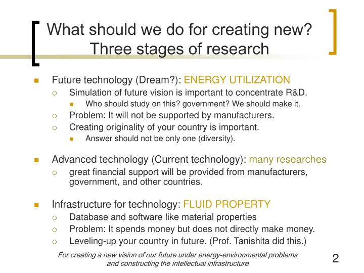 What should we do for creating new three stages of research