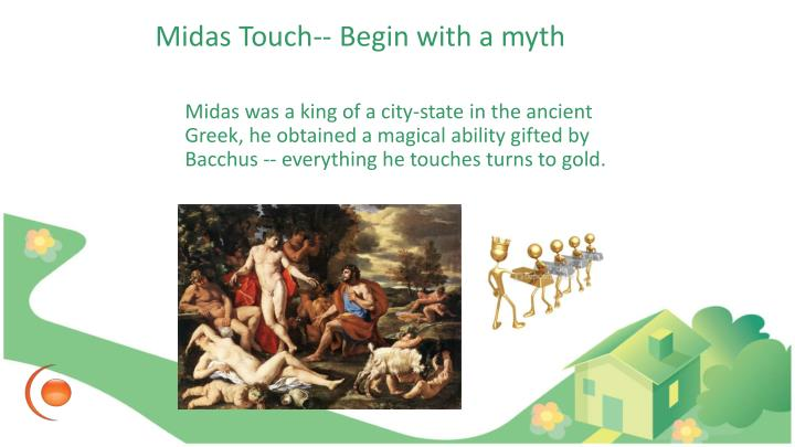 Midas Touch-- Begin with a myth