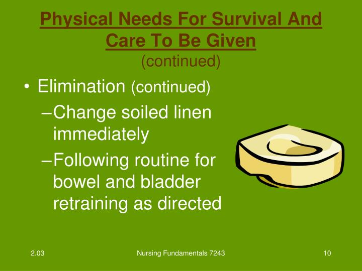 Physical Needs For Survival And Care To Be Given
