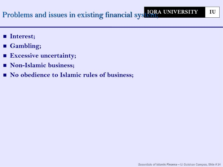 Problems and issues in existing financial system;