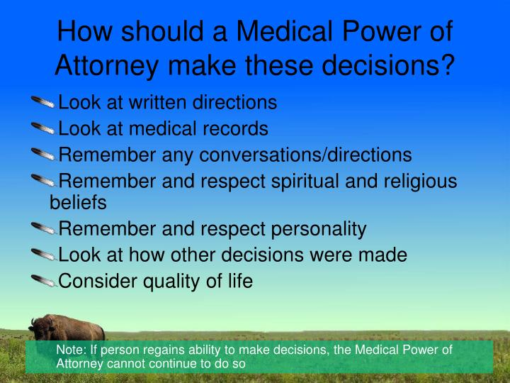 How should a Medical Power of Attorney make these decisions?