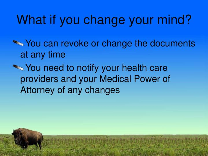 What if you change your mind?