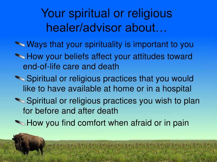 Your spiritual or religious healer/advisor about…