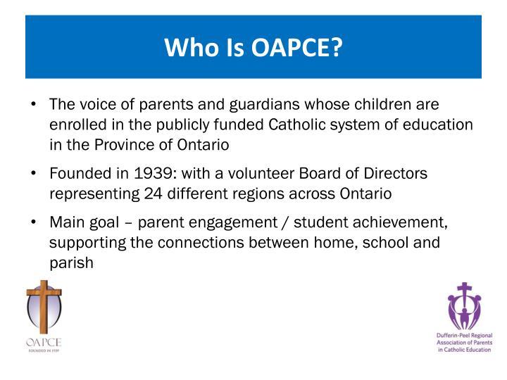 Who Is OAPCE?