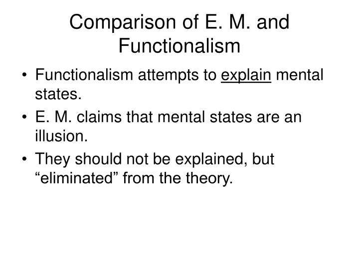 Comparison of E. M. and Functionalism