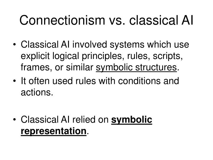 Connectionism vs. classical AI