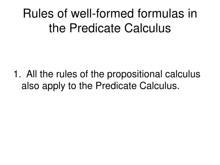 Rules of well-formed formulas in the Predicate Calculus