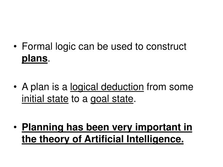 Formal logic can be used to construct