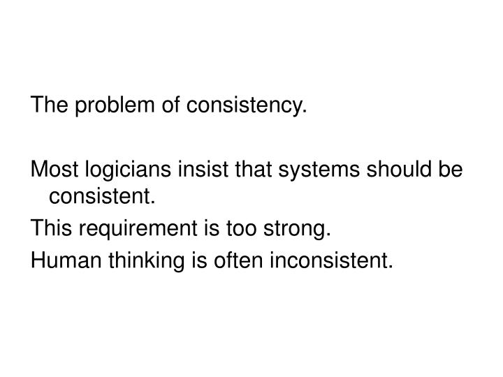 The problem of consistency.