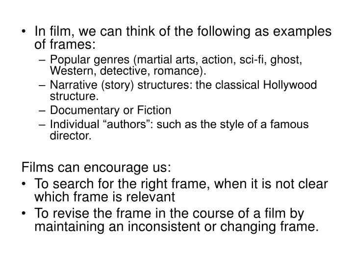 In film, we can think of the following as examples of frames: