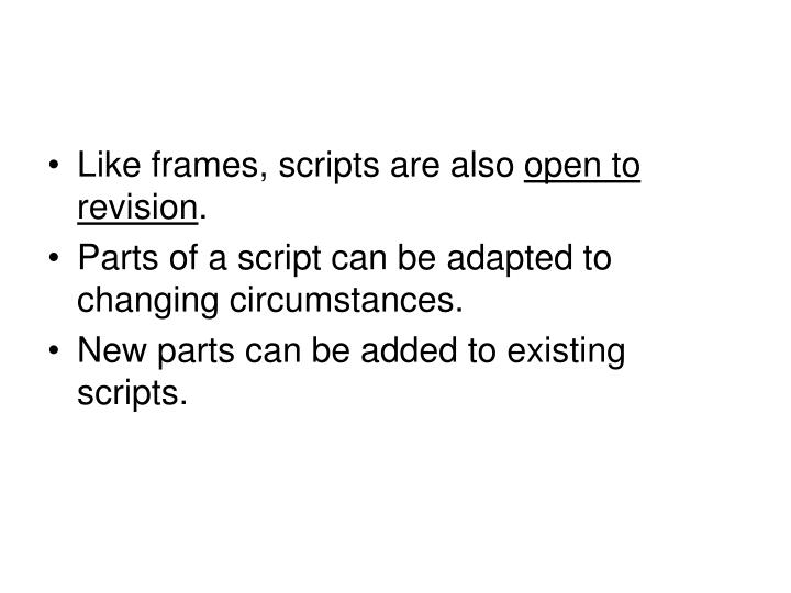 Like frames, scripts are also