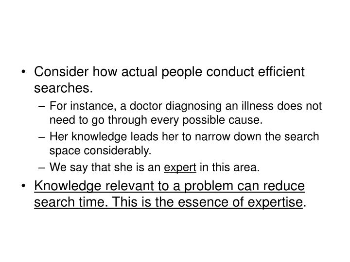 Consider how actual people conduct efficient searches.