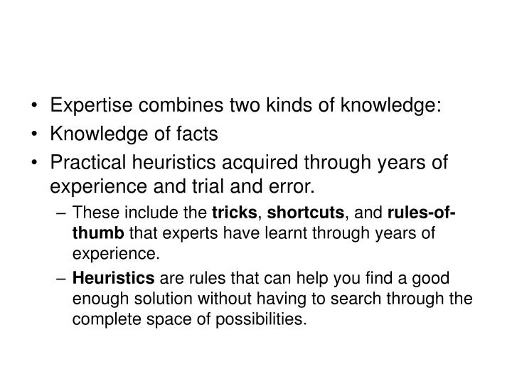 Expertise combines two kinds of knowledge: