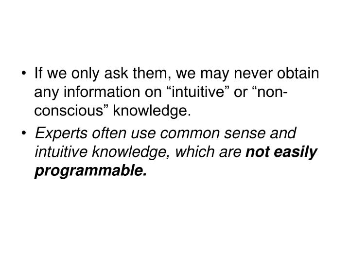 "If we only ask them, we may never obtain any information on ""intuitive"" or ""non-conscious"" knowledge."