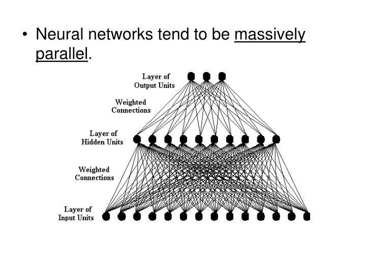 Neural networks tend to be