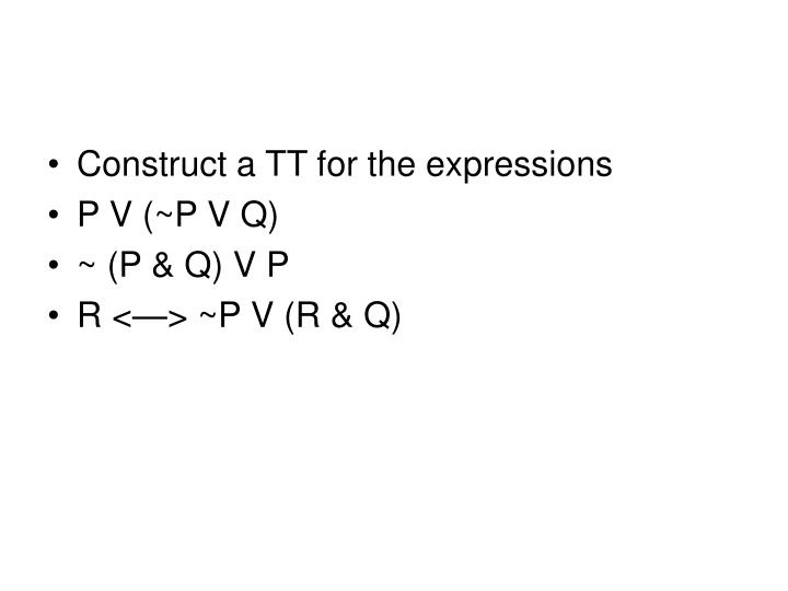 Construct a TT for the expressions