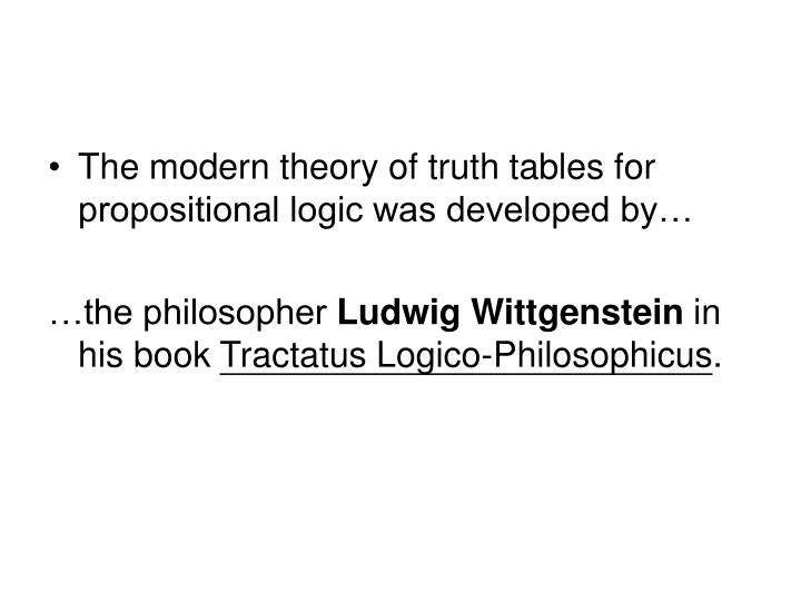 The modern theory of truth tables for propositional logic was developed by…