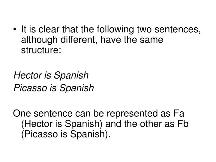 It is clear that the following two sentences, although different, have the same structure: