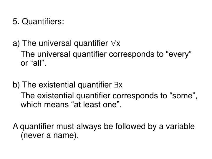 5. Quantifiers: