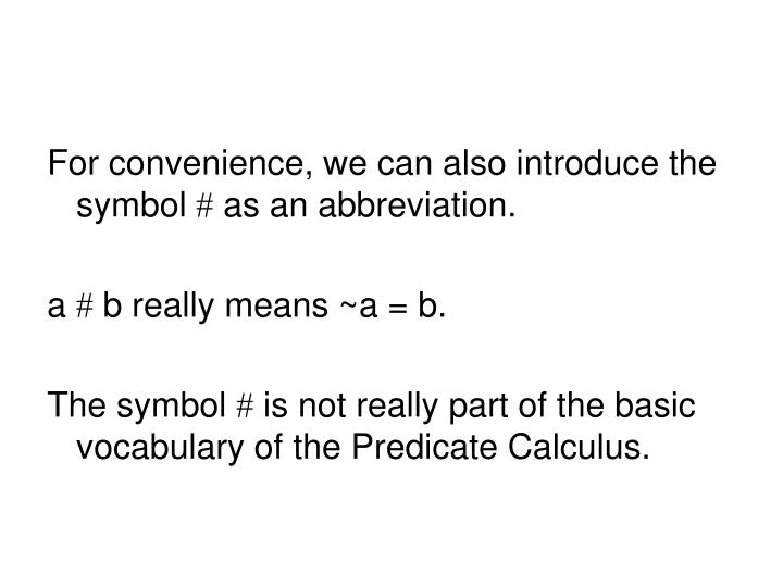 For convenience, we can also introduce the symbol