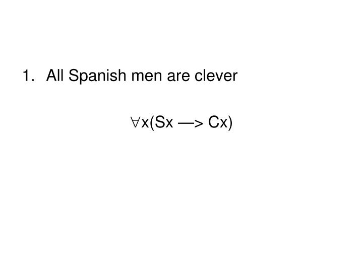 All Spanish men are clever