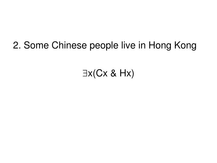 2. Some Chinese people live in Hong Kong