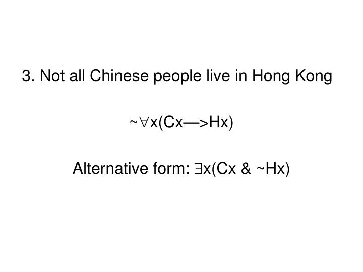 3. Not all Chinese people live in Hong Kong