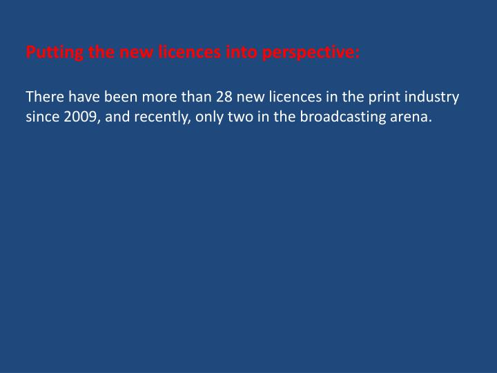 Putting the new licences into perspective: