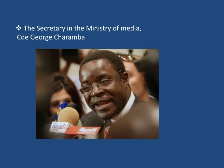 The Secretary in the Ministry of media,