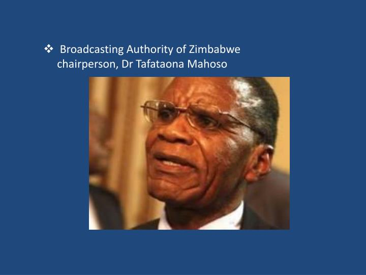 Broadcasting Authority of Zimbabwe chairperson, Dr Tafataona Mahoso