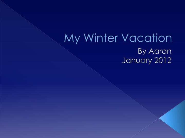 My winter vacation