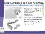 atlas num rique de houle anemoc http anemoc cetmef equipement gouv fr anemoc