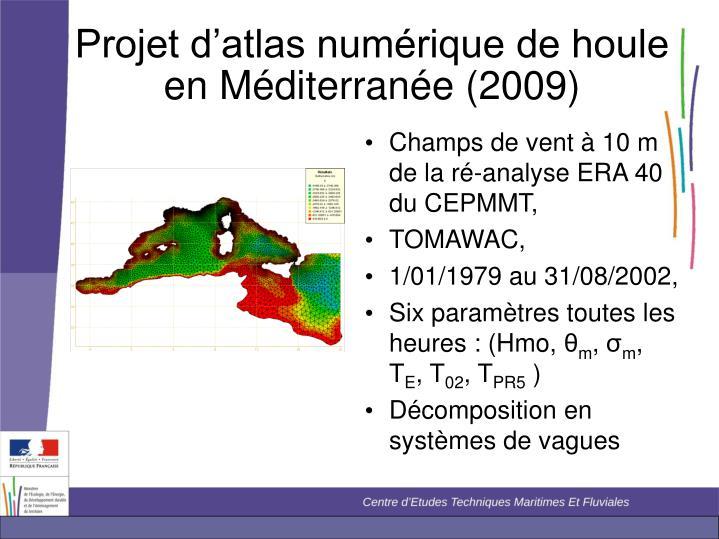 Projet d'atlas numérique de houle en Méditerranée (2009)