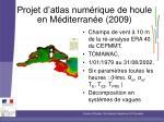 projet d atlas num rique de houle en m diterran e 2009