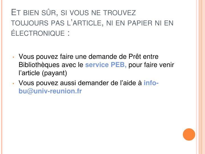 Et bien sûr, si vous ne trouvez toujours pas l'article, ni en papier ni en électronique :