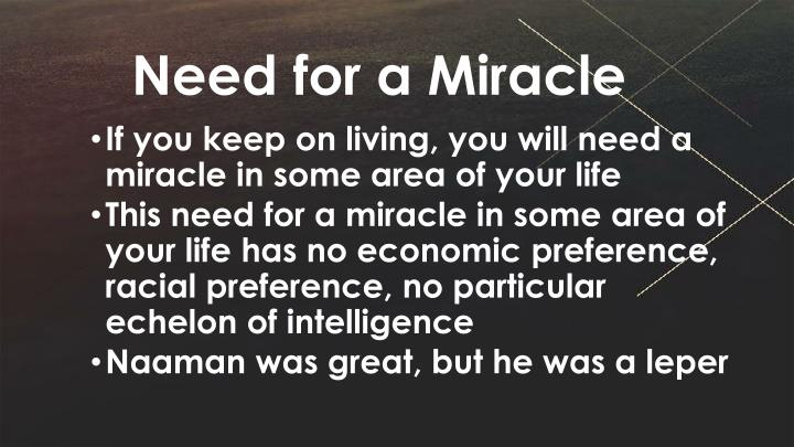 Need for a miracle