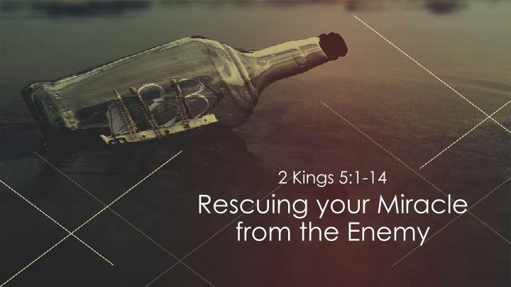 Rescuing your miracle from the enemy