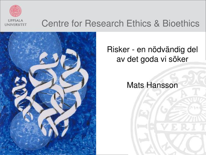 Centre for research ethics bioethics