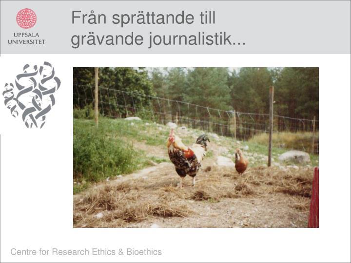 Från sprättande till grävande journalistik...