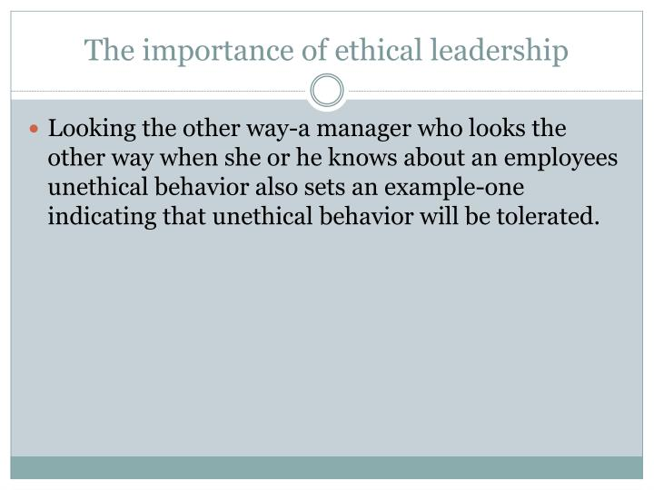 The importance of ethical leadership