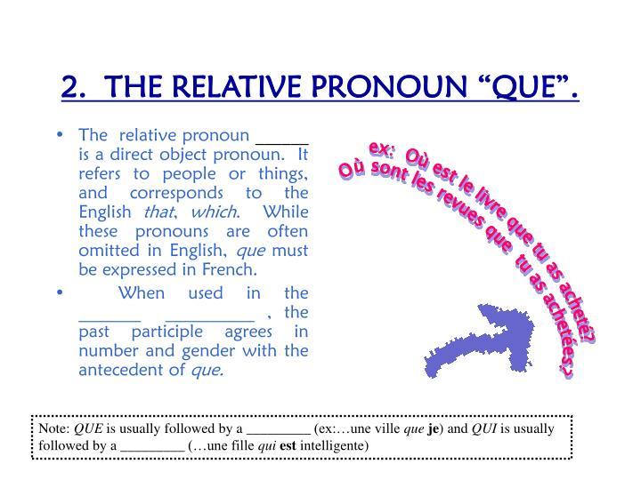 """2.  THE RELATIVE PRONOUN """"QUE""""."""