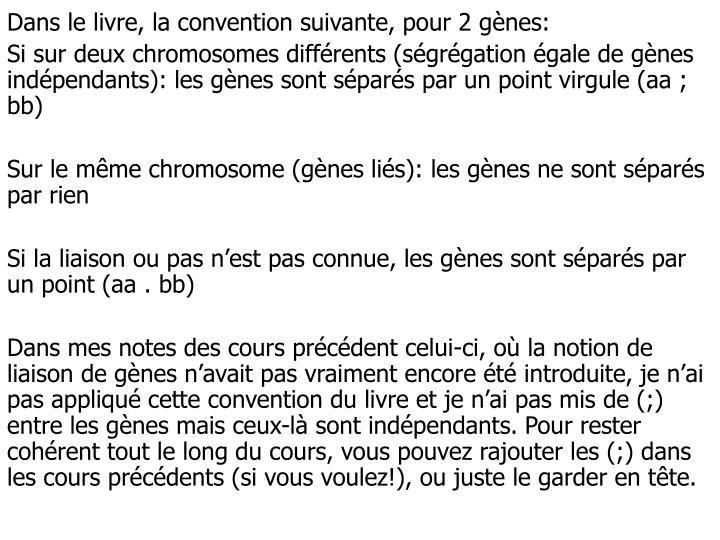 Dans le livre, la convention suivante, pour 2 gènes: